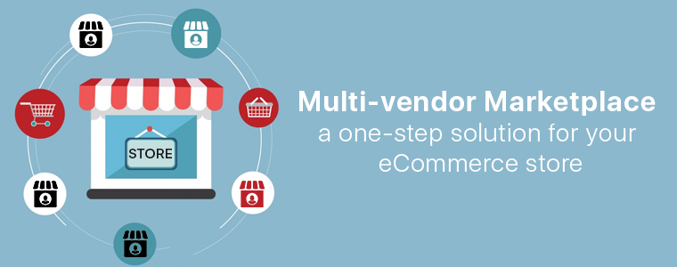 Multi-vendor Marketplace a one step solution for your cCommerce store