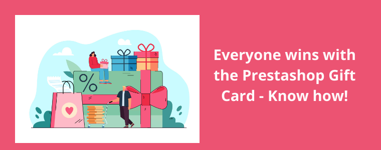 Everyone wins with the Prestashop Gift Card - Know how!