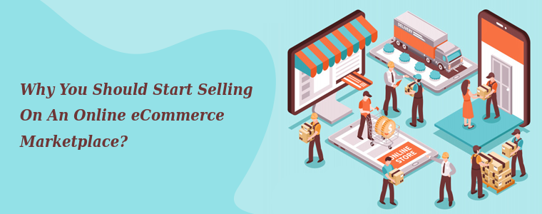 Why You Should Start Selling On An Online eCommerce Marketplace
